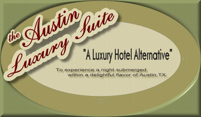A Luxury Hotel Alternative - Austin, TX